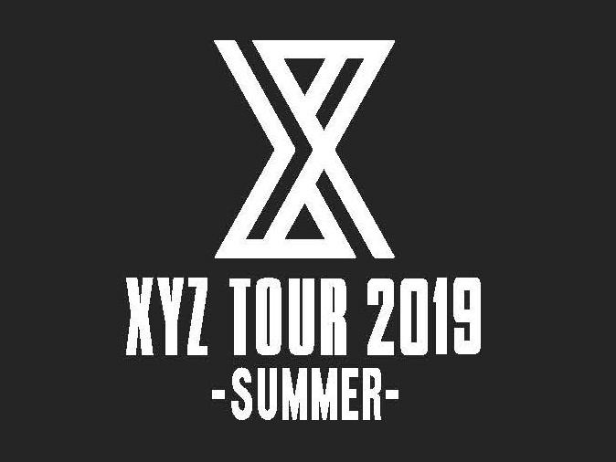 XYZ TOUR│XYZ TOUR 2019 -SUMMER-